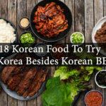 18 Korean Food To Try in Korea Besides Korean BBQ