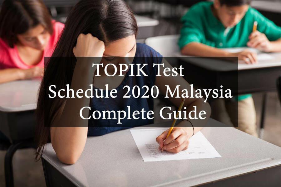 TOPIK Test Schedule 2020 Malaysia - Complete Guide 1