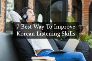 7 Best Ways To Improve Your Korean Listening Skills 3