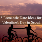 5 Romantic Things to Do for Valentine's Day in Seoul