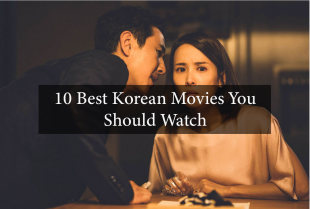 10 Best Korean Movies you Should Watch 3