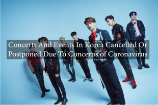 Concerts And Events In Korea Cancelled Or Postponed Due To Concerns of Coronavirus 7