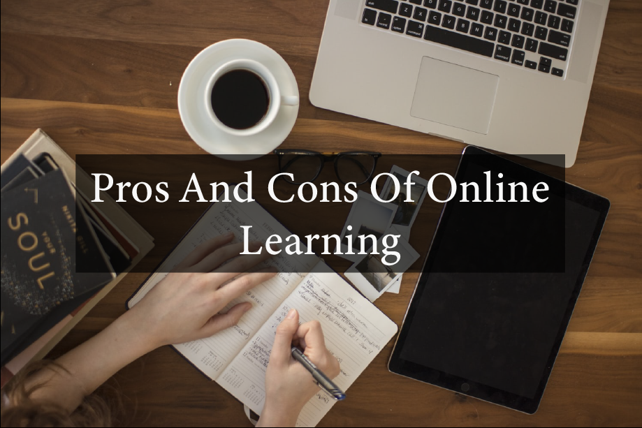 Pros And Cons Of Online Learning