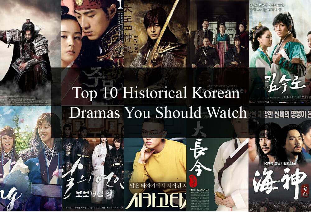 Top 10 Historical Korean Dramas You Should Watch