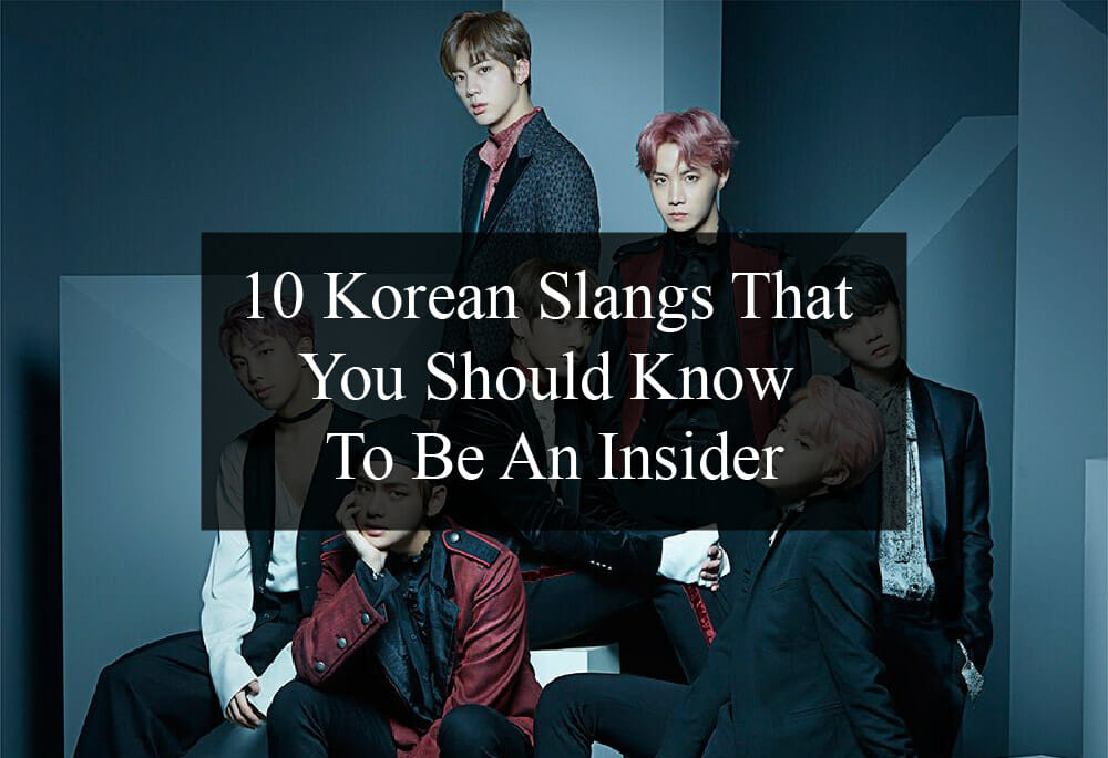 10 Korean Slangs That You Should Know To Be An Insider