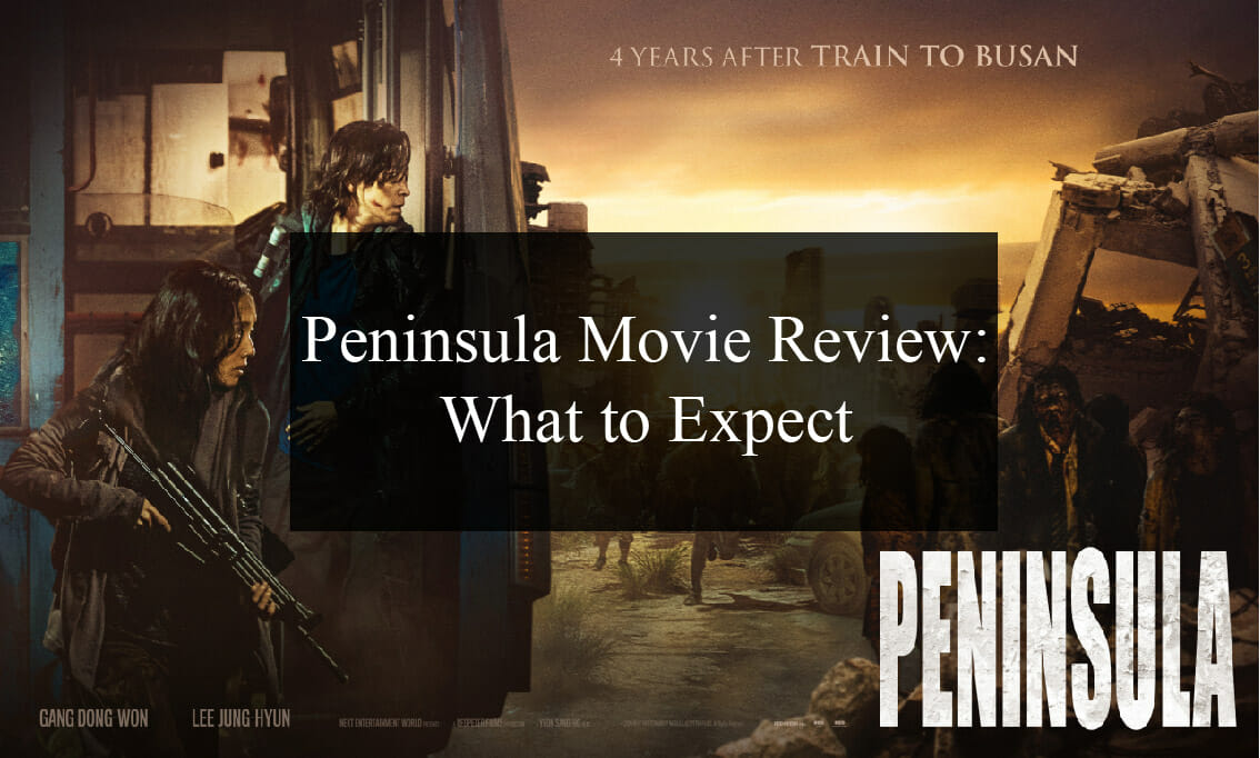 Peninsula Movie Review: What to Expect