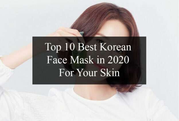 Top 10 Best Korean Face Mask in 2020 For Your Skin 9