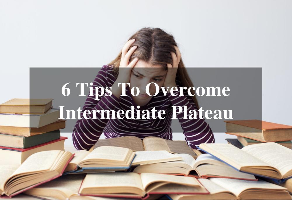 6 Tips On How To Overcome Intermediate Plateau 3