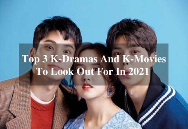 Top K-Dramas And K-Movies In 2021