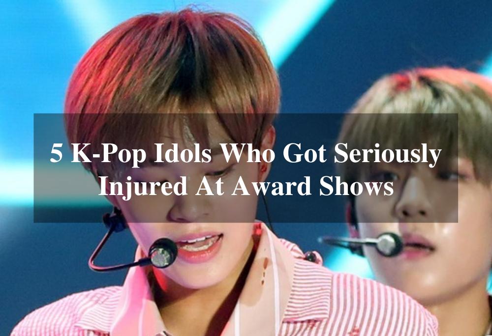 6 K-Pop Idols Who Got Seriously Injured At Award Shows 1